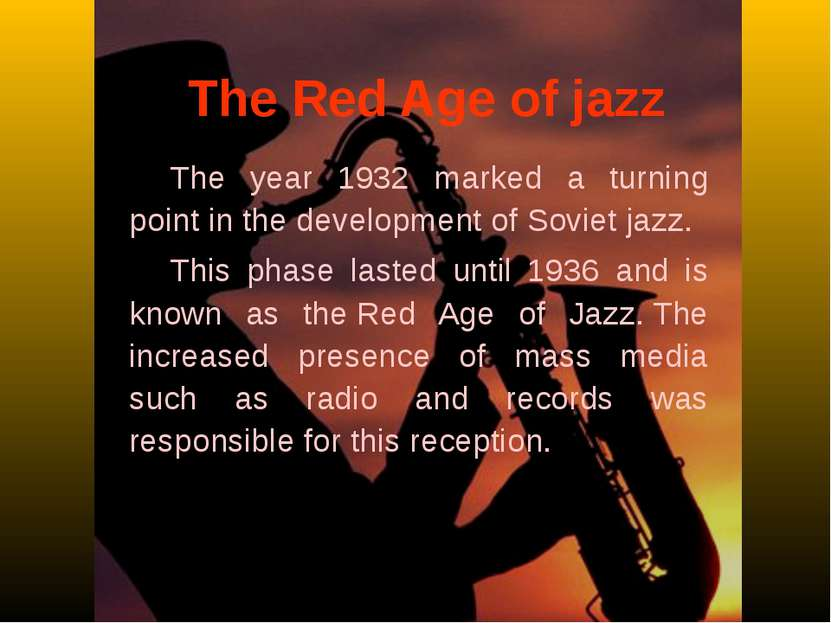 The Red Age of jazz The year 1932 marked a turning point in the development o...