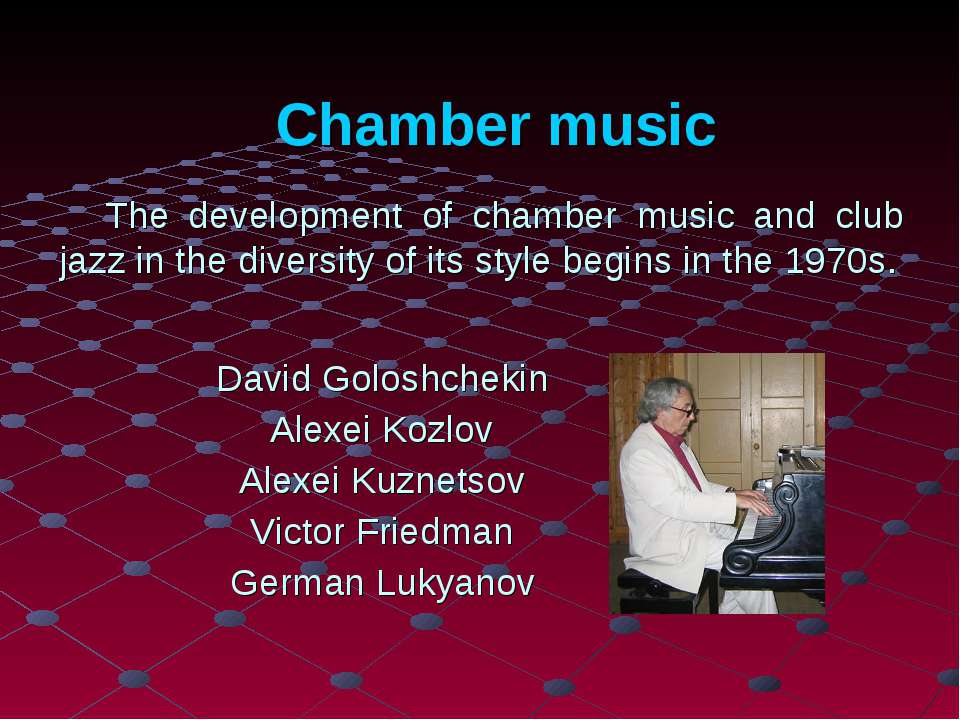 Chamber music The development of chamber music and club jazz in the diversity...