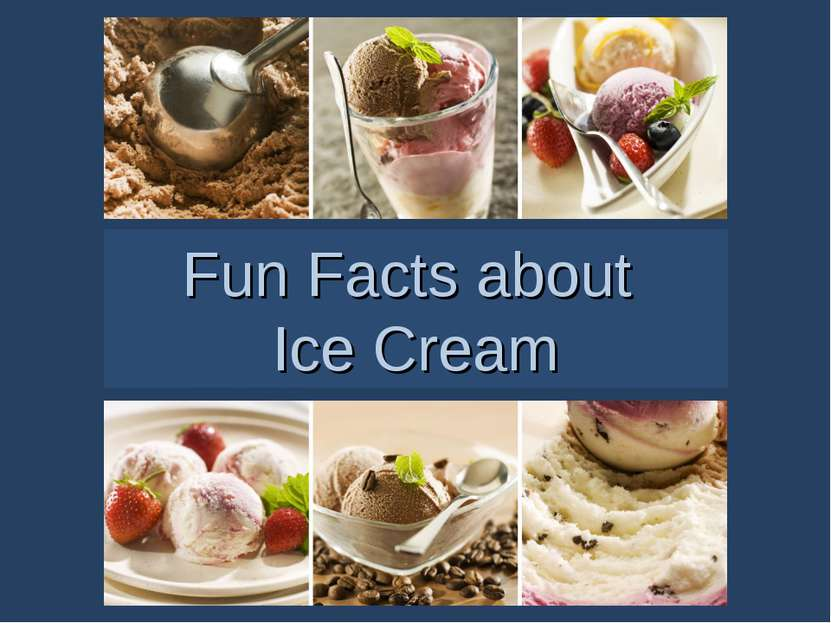 Fun Facts about Ice Cream