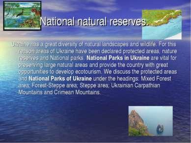 National natural reserves. Ukraine has a great diversity of natural landscape...