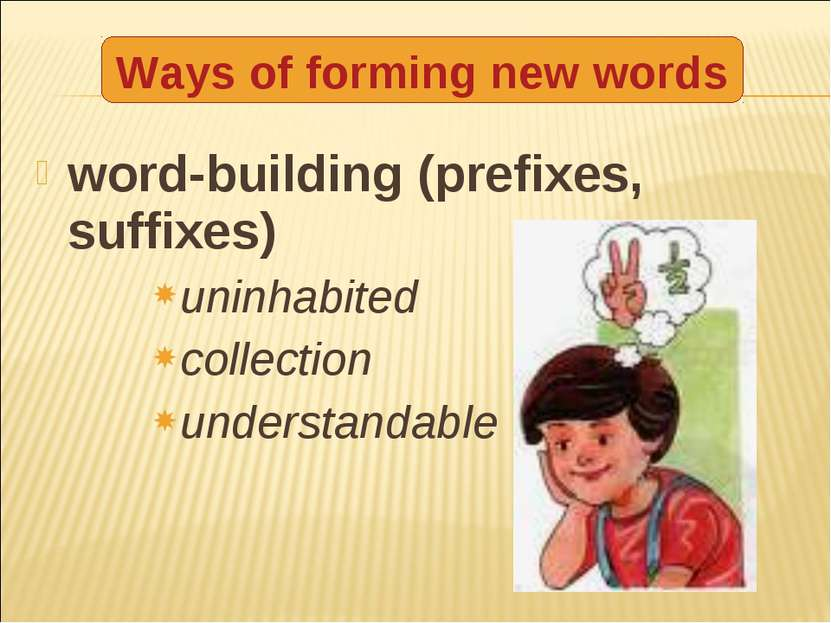 word-building (prefixes, suffixes) uninhabited collection understandable Ways...