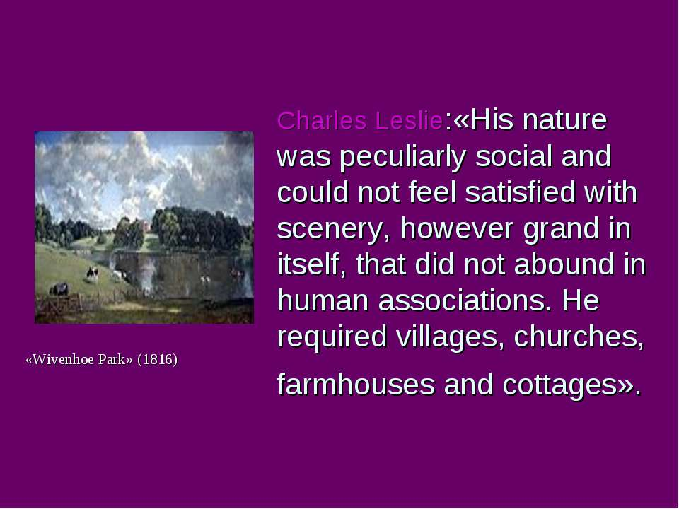 Charles Leslie:«His nature was peculiarly social and could not feel satisfied...