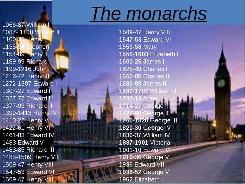 The monarchs 1509-47 Henry VIII 1547-53 Edward VI 1553-58 Mary 1558-1603 Eliz...