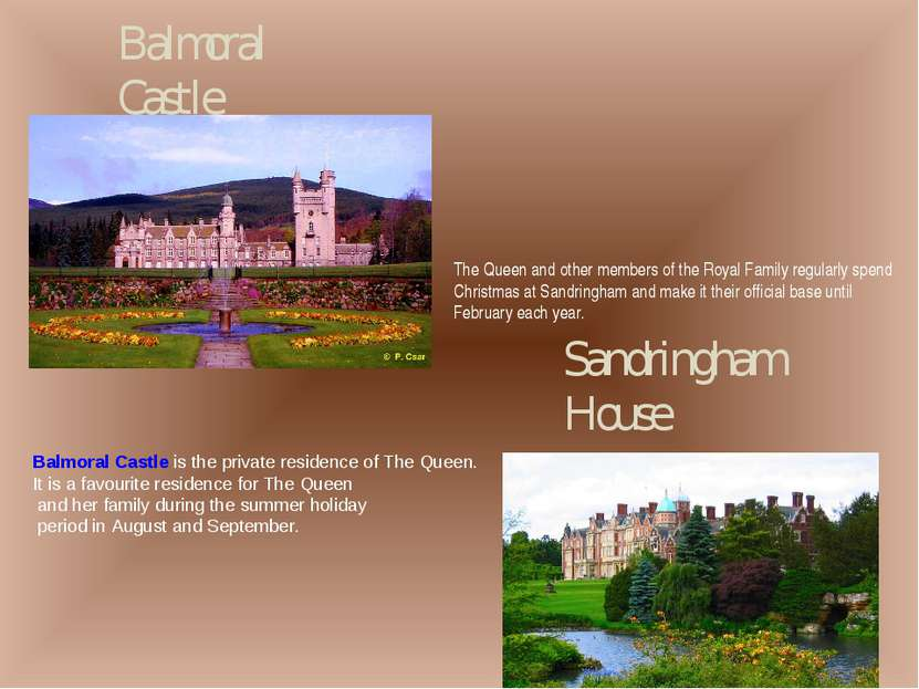 Balmoral Castle Sandringham House The Queen and other members of the Royal Fa...