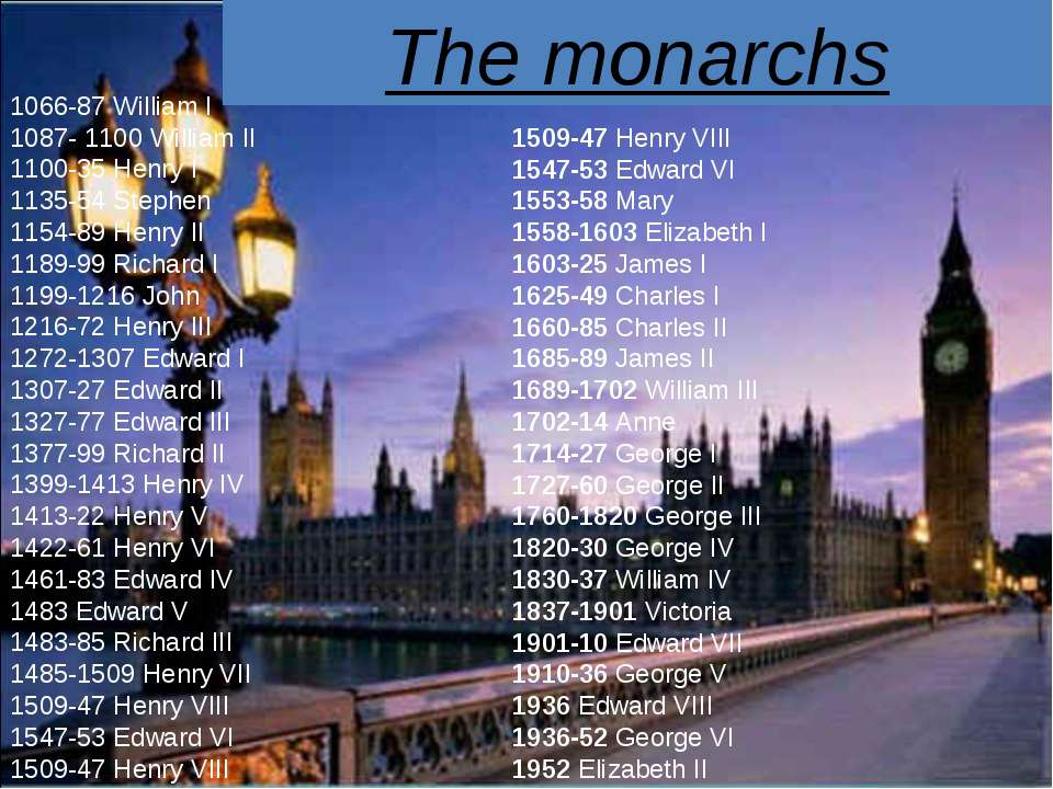 The monarchs 1509-47 Henry VIII 1547-53 Edward VI 1553-58 Mary 1558-1603 Eliz...