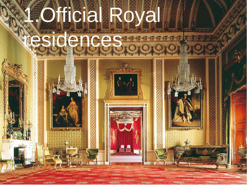 1.Official Royal residences