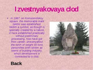 Izvestnyakovaya clod In 1987, on Komsomolskoy square the memorable mark Iskit...