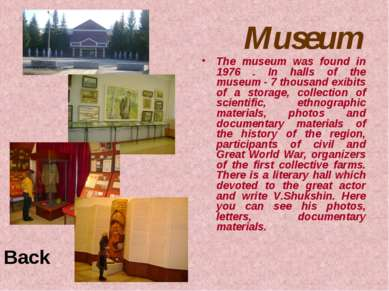 Museum The museum was found in 1976 . In halls of the museum - 7 thousand exi...