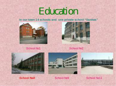 "Education In our town 14 schools and one private school ""Sanitas"" School №1 S..."