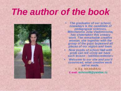 The author of the book The graduator of our school, nowadays is the candidate...