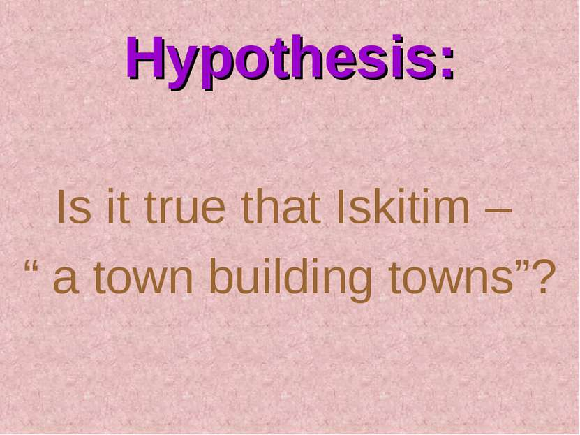 "Hypothesis: Is it true that Iskitim – "" a town building towns""?"