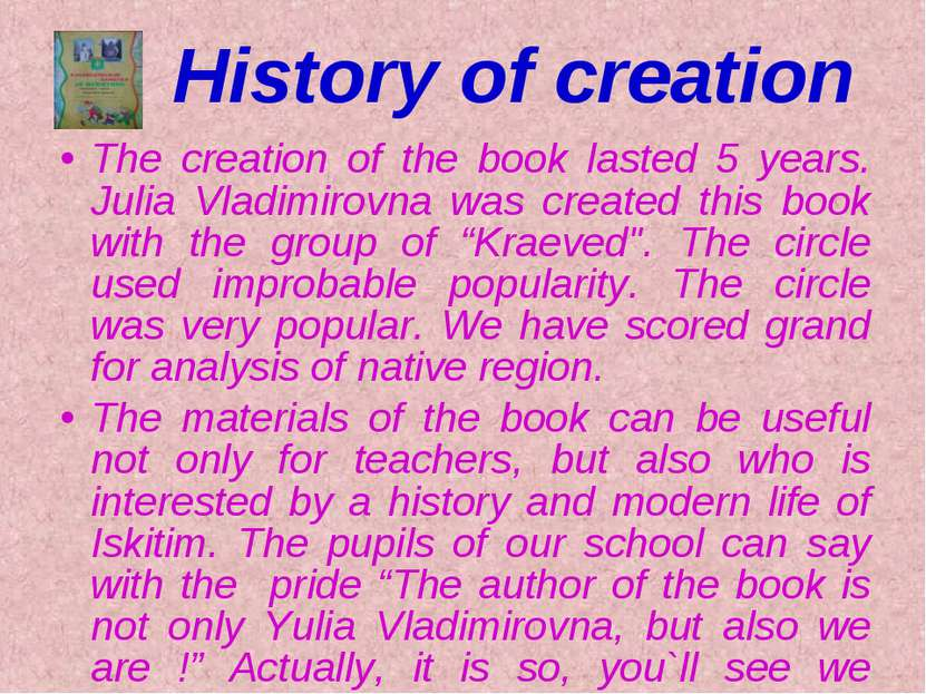 The creation of the book lasted 5 years. Julia Vladimirovna was created this ...