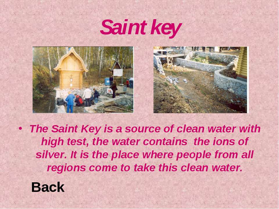 Saint key The Saint Key is a source of clean water with high test, the water ...