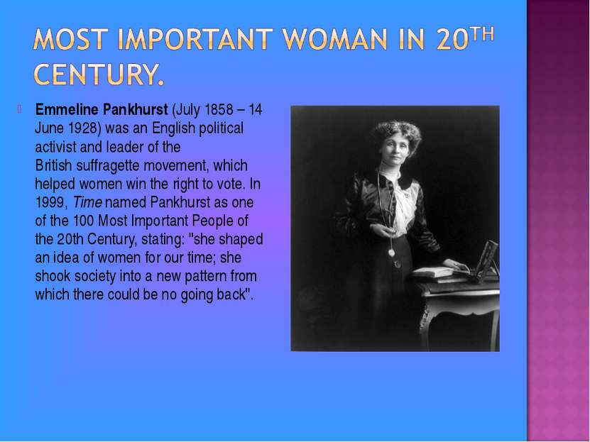 Emmeline Pankhurst (July 1858 – 14 June 1928) was an English political activi...