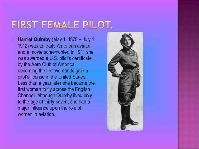Harriet Quimby (May 1, 1875 – July 1, 1912) was an early American aviator and...