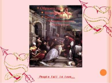 People fall in love….