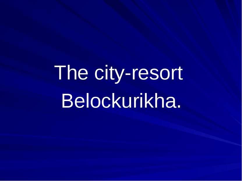 The city-resort Belockurikha.