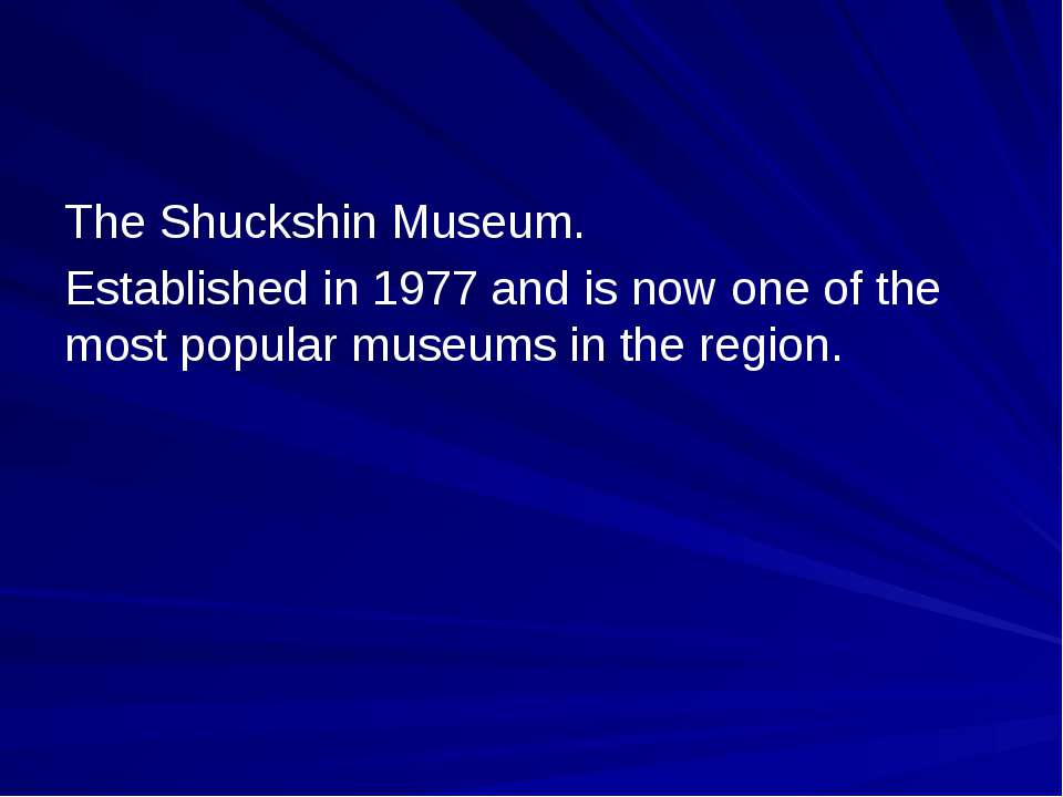 The Shuckshin Museum. Established in 1977 and is now one of the most popular ...