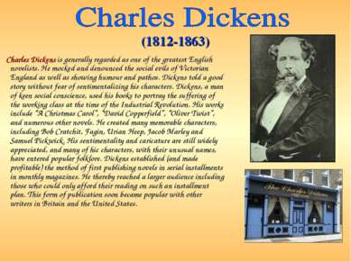 Charles Dickens is generally regarded as one of the greatest English novelist...