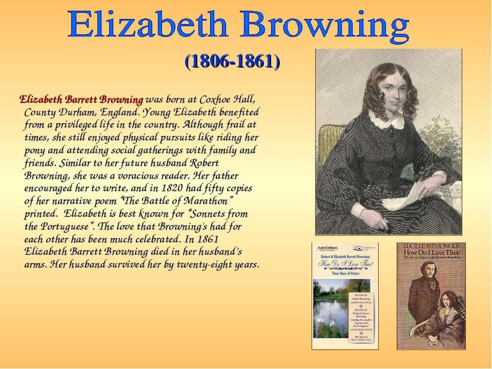 Elizabeth Barrett Browning was born at Coxhoe Hall, County Durham, England. Y...