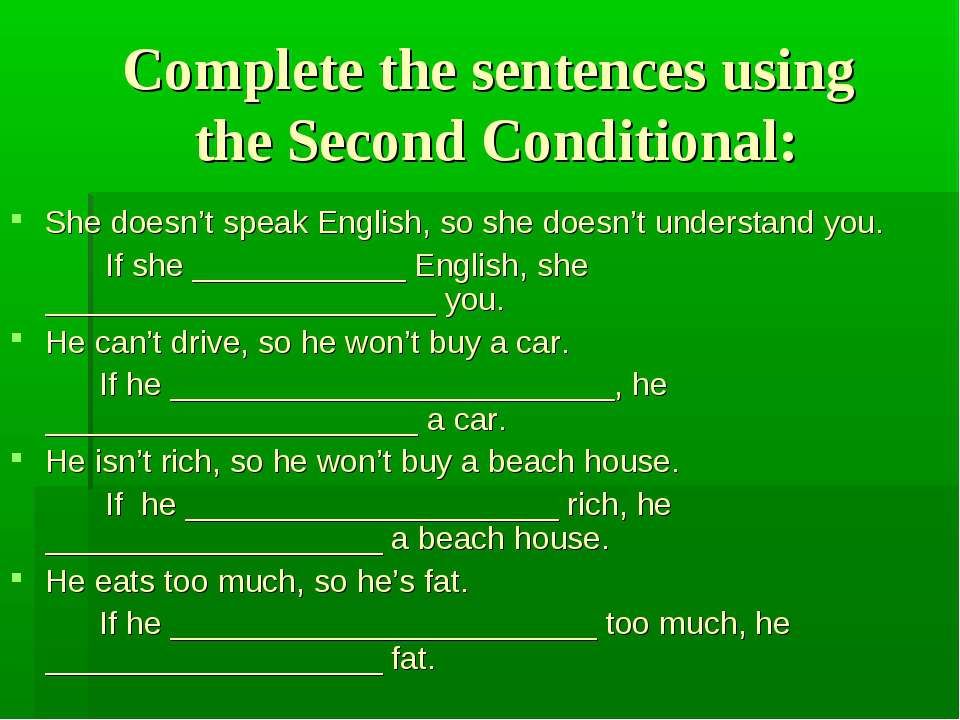 Complete the sentences using the Second Conditional: She doesn't speak Englis...