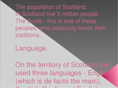 The population of Scotland. In Scotland live 5 million people. The Scots - th...