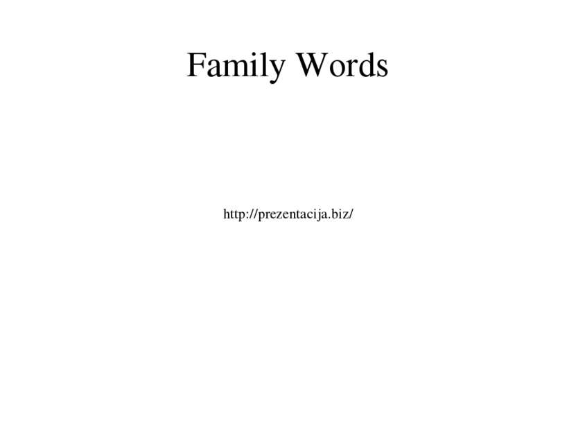 Family Words http://prezentacija.biz/