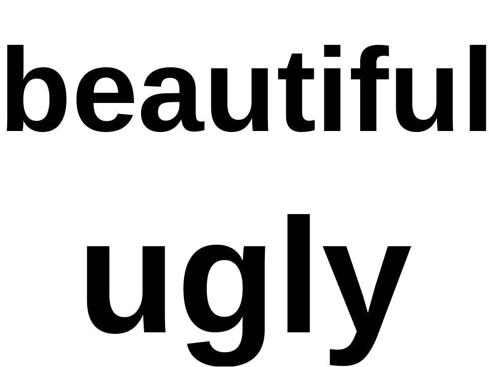 beautiful ugly
