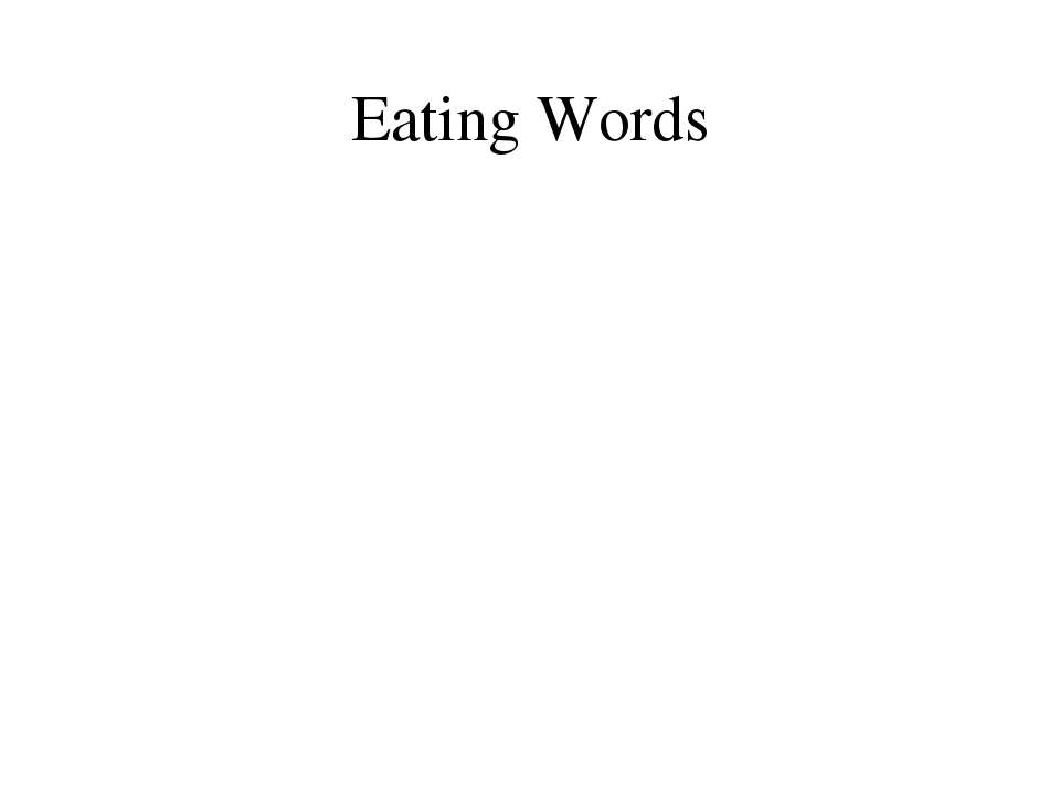 Eating Words