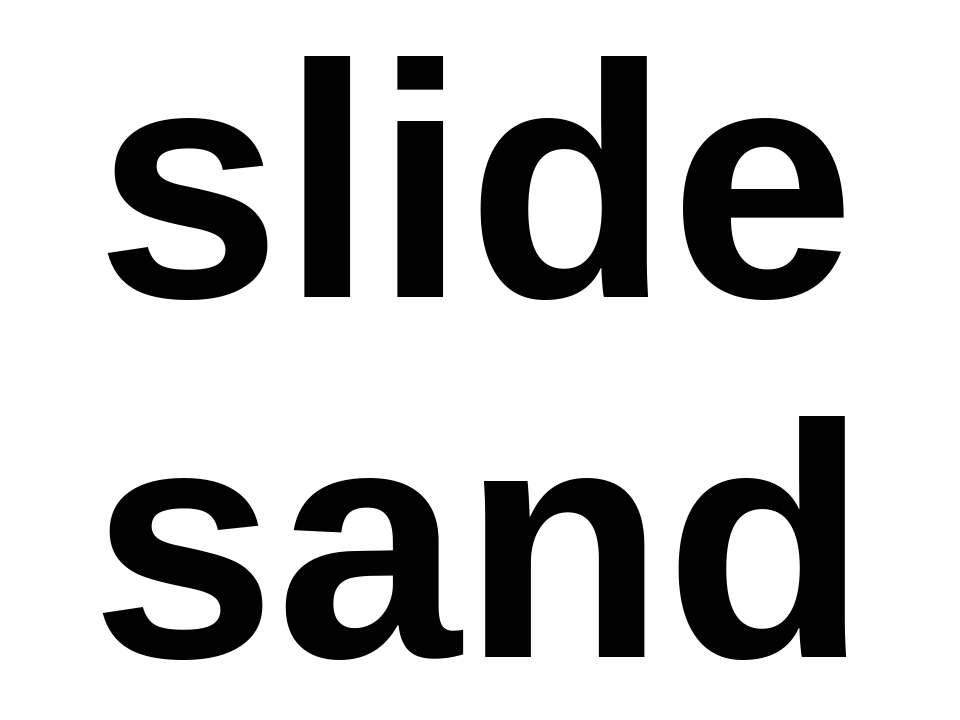 slide sand