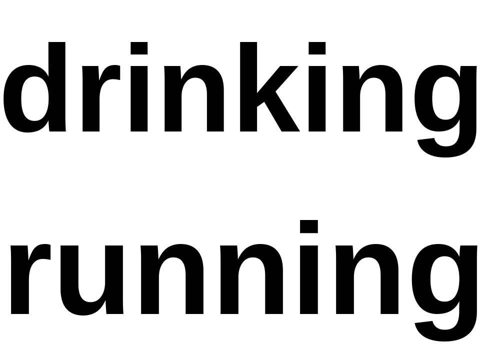 drinking running