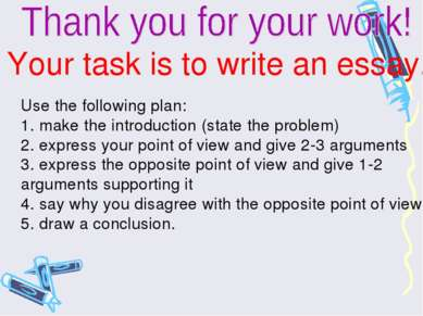 Your task is to write an essay. Use the following plan: 1. make the introduct...