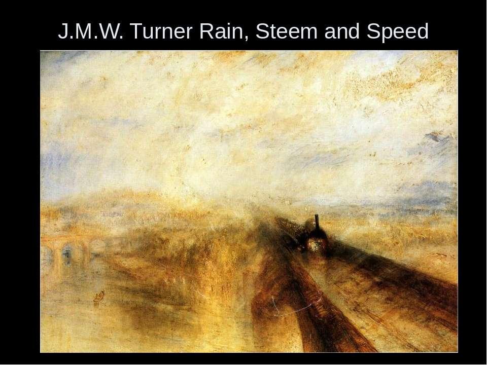 J.M.W. Turner Rain, Steem and Speed