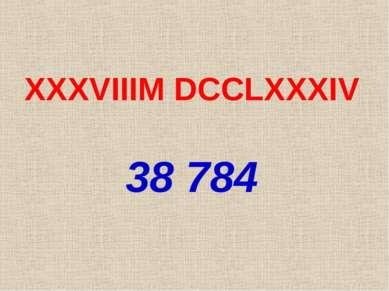 XXXVIIIM DCCLXXXIV 38 784