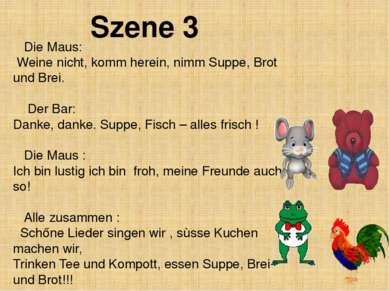 Die Maus: Weine nicht, komm herein, nimm Suppe, Brot und Brei. Der Bar: Danke...