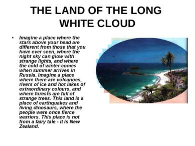 THE LAND OF THE LONG WHITE CLOUD Imagine a place where the stars above your h...