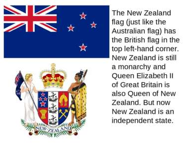 The New Zealand flag (just like the Australian flag) has the British flag in ...