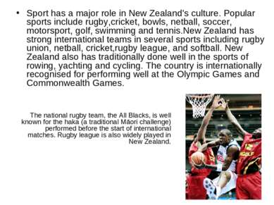 Sport has a major role in New Zealand's culture. Popular sports include rugby...