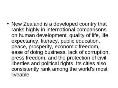 New Zealand is a developed country that ranks highly in international compari...