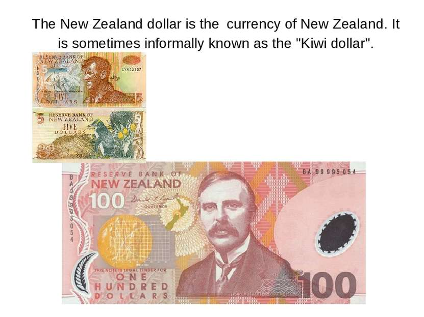 The New Zealand dollar is the currency of New Zealand. It is sometimes inform...