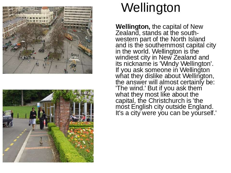 Wellington Wellington, the capital of New Zealand, stands at the south-wester...