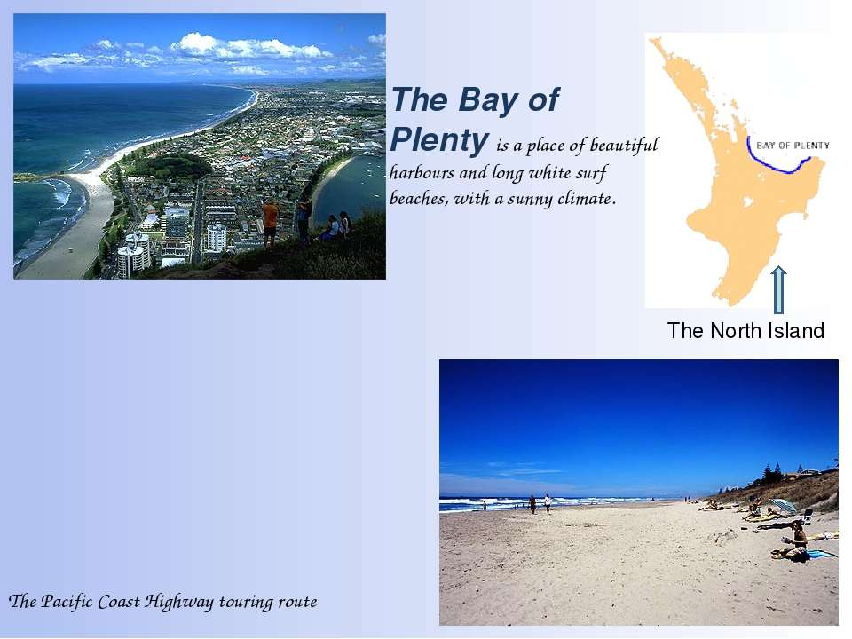 The Pacific Coast Highway touring route The North Island The Bay of Plenty is...