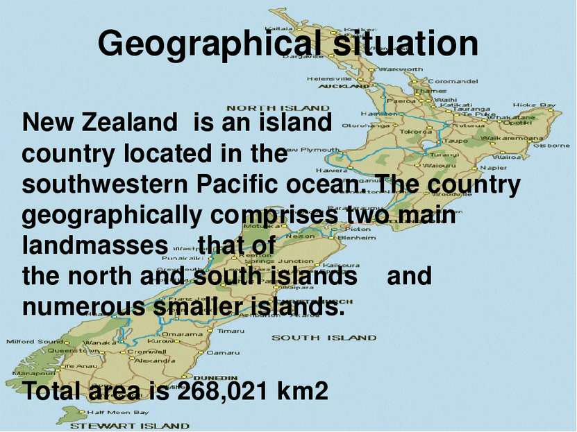 Geographical situation New Zealand is anisland countrylocated in the south...