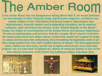 If the Amber Room had not disappeared during World WarII, we would celebrate...