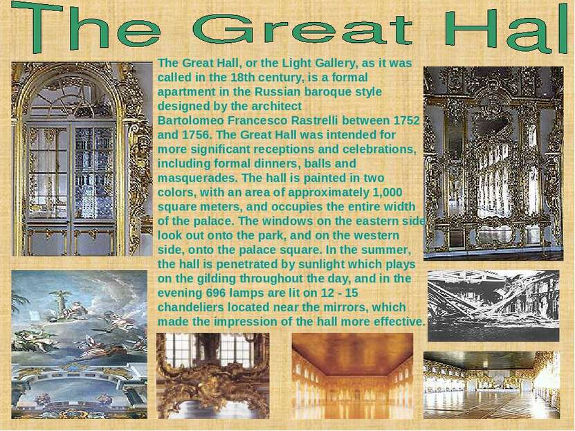 The Great Hall, or the Light Gallery, as it was called in the 18thcentury, i...