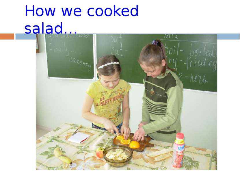 How we cooked salad…