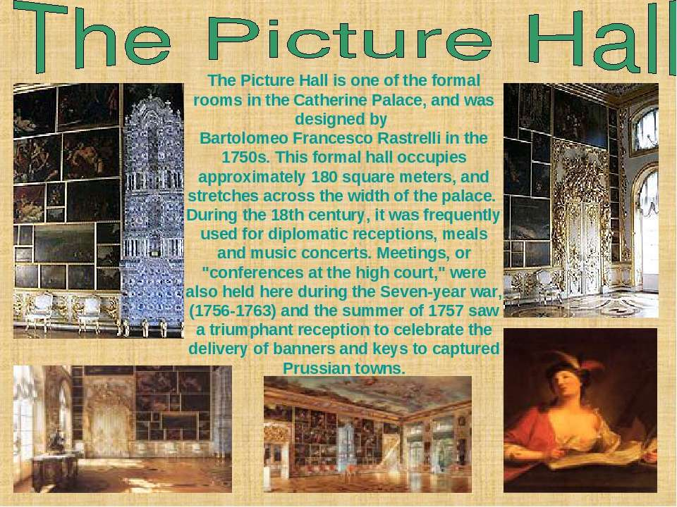 The Picture Hall is one of the formal rooms in the Catherine Palace, and was ...