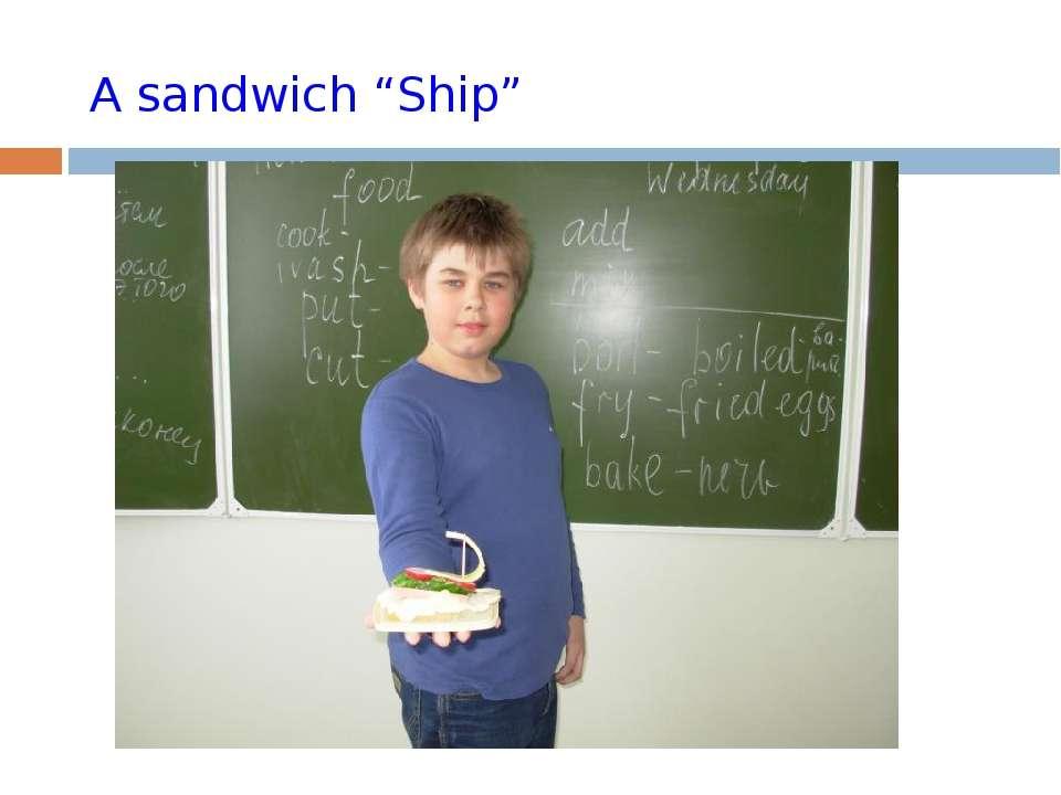 """A sandwich """"Ship"""""""
