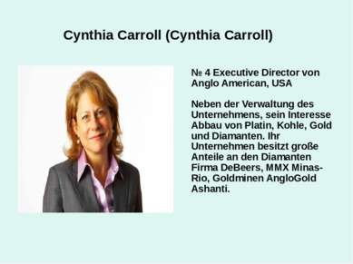 Cynthia Carroll (Cynthia Carroll) № 4 Executive Director von Anglo American, ...