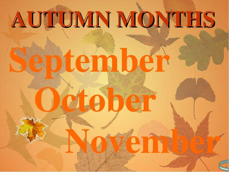 September October November AUTUMN MONTHS